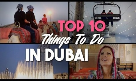 10 Things To Do In Dubai | UAE | WAS
