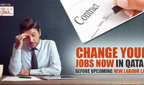 Follow these 4 easy steps to change your JOBS in Qatar before upcoming new Labour Law