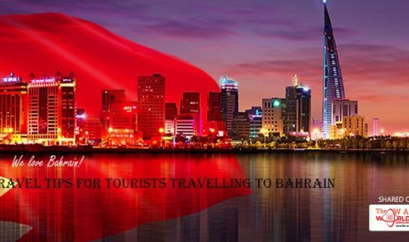 Simple Travel Tips For Tourists Travelling to Bahrain
