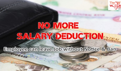HAPPY INFO For UAE EXPATS! No More SALARY Deduction, Leave JOB Without NOTICE And BAN!