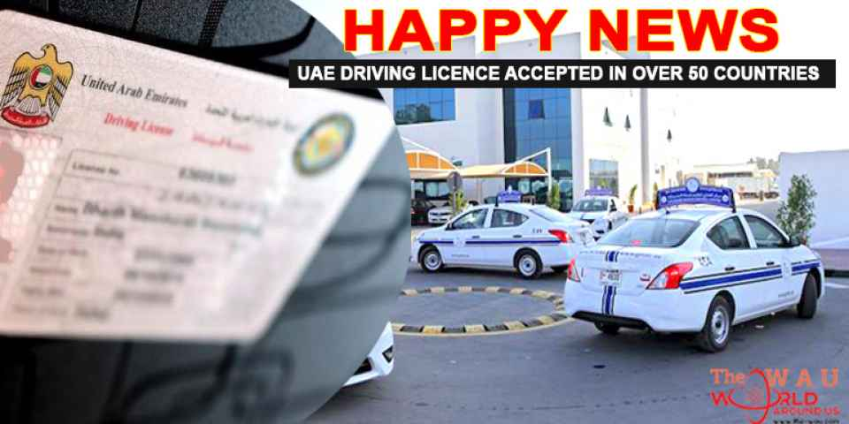 Now, Your UAE driving licence accepted in more than 50 countries