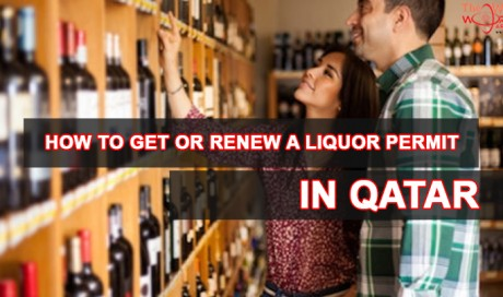 Procedure to get or Renew a Liquor Permit in Qatar